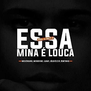 Essa Mina É Louca (feat. Mc Lukay, Mc Dentinho GC & Mc Diouro)