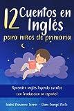12 Cuentos en inglés para niños de primaria: aprender inglés leyendo cuentos con traducción en español