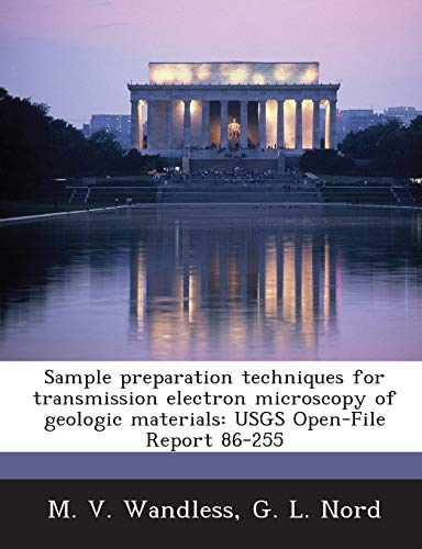Sample preparation techniques for transmission electron microscopy of geologic materials: USGS Open-File Report 86-255