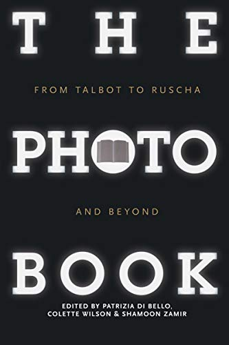 The Photobook: From Talbot to Ruscha and Beyond