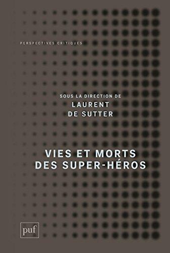 Vies et morts des super-héros (Perspectives critiques)