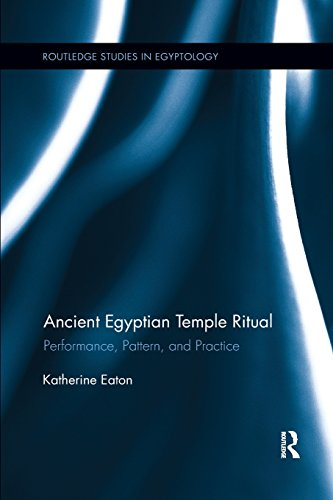 Ancient Egyptian Temple Ritual (Routledge Studies in Egyptology)