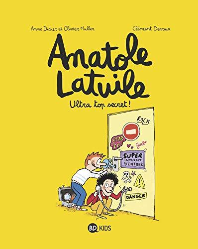 Anatole Latuile, Tome 05 : Ultra-top secret !