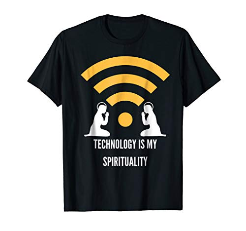 Technology Is My Spirituality - Anti Religion T-Shirt