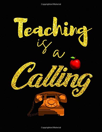 Teaching Is A Calling. Teachers Notebook. Blank Lined College Ruled Notebook Planner Journal Diary.