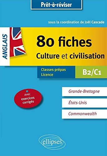 80 Fiches Culture et Civilisation Anglais B2-C1
