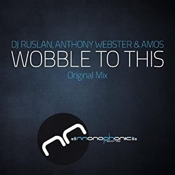 Wobble To This (feat. Anthony Webster & Amos) - Single