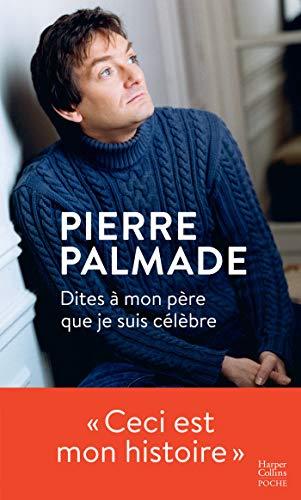 Dites à mon père que je suis célèbre : Avec la collaboration dEric Libiot (HarperCollins)