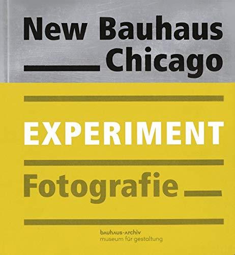 New Bauhaus Chicago: Experiment Fotografie