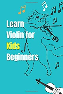 Learn violin for Kids beginners: Blank Sheet Music Composition and Notation Notebook,Play Violin Today,Finger Exercises fo...