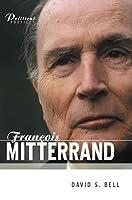 Francois Mitterrand: A Political Biography (Political Profiles)