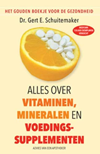 Het gouden boekje voor de gezondheid: alles over vitamines, mineralen en voedingssupplementen