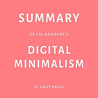 Summary of Cal Newport's Digital Minimalism by Swift Reads audiobook cover art