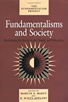 Fundamentalisms and Society: Reclaiming the Sciences, the Family, and Education (The Fundamentalism Project) by Unknown(1997-01-05)