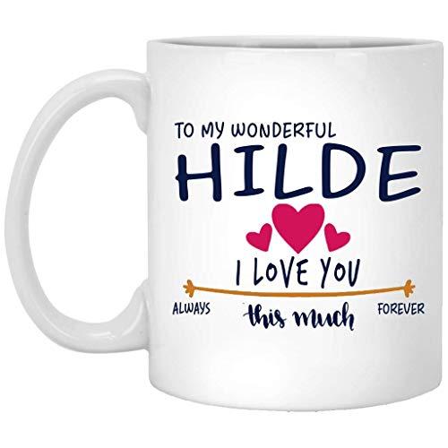Regalos románticos para él y ella - to my Wonderful Hilde I Love You This Much Always, Forever - Aniversario, boda, regalo de cumpleaños para pareja, divertido taza de café blanco