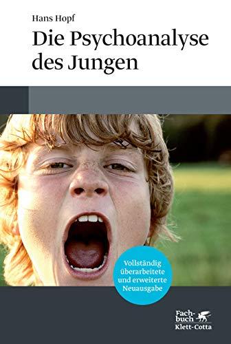 Die Psychoanalyse des Jungen: 5., vollständig überarbeitete und erweiterte Neuauflage