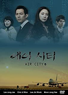 Air City Korean Drama (Good English Subtitles) by Choi Ji Woo as Han Do Kyung, Lee Jin Wook as Kang Ha Joon, Moon Jung Hee as Seo Myung Woo Lee Jung Jae as Kim Ji Sung