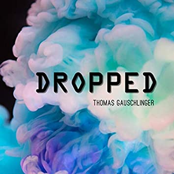 Dropped