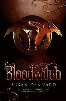 Bloodwitch by [Susan Dennard]