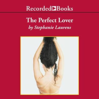 The Perfect Lover                   By:                                                                                                                                 Stephanie Laurens                               Narrated by:                                                                                                                                 Simon Prebble                      Length: 12 hrs and 33 mins     147 ratings     Overall 4.3