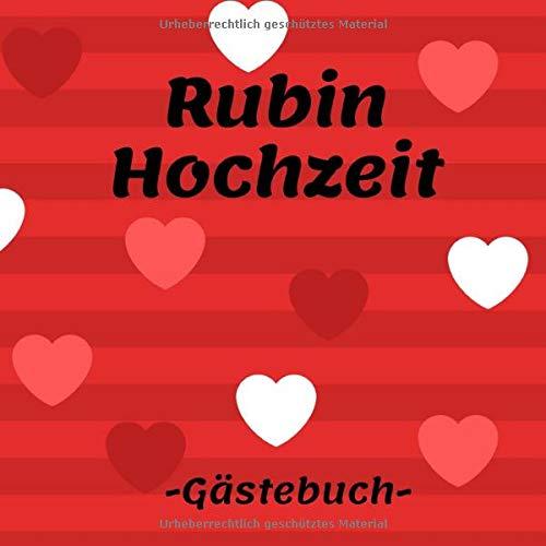 Rubin Hochzeit Gästebuch: Erinnerungsbuch zum eintragen der Glückwünsche, 110 Seiten im...