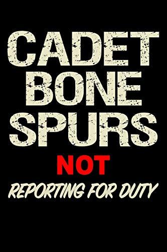 Cadet Bone Spurs Not Reporting for Duty: Anti Trump Blank Lined Journal: Dump Trump Notebook