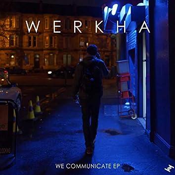 We Communicate