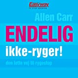 Endelig Ikke-Ryger! [Finally, Non-Smoker!]: Den Lette Vej Til Rygestop [The Easy Way to Stop Smoking]