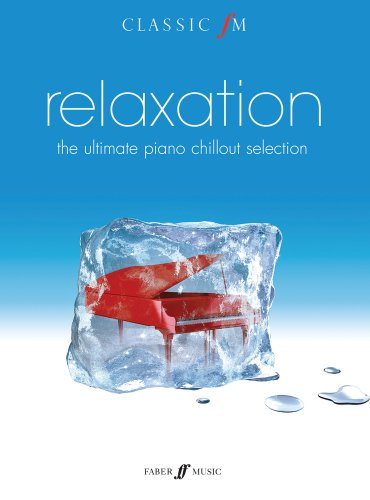 Classic FM: relaxation: The Ultimate Piano Chillout