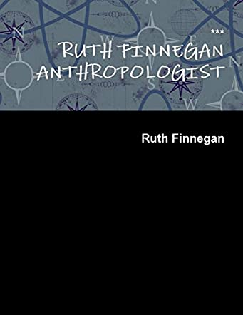 Ruth Finnegan Anthropologist