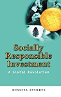 Socially Responsible Investment: A Global Revolution (Society of Investment Professions)