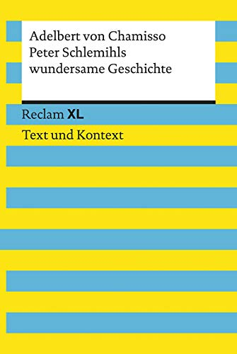 Peter Schlemihls wundersame Geschichte. Textausgabe mit Kommentar und Materialien: Reclam XL – Text und Kontext