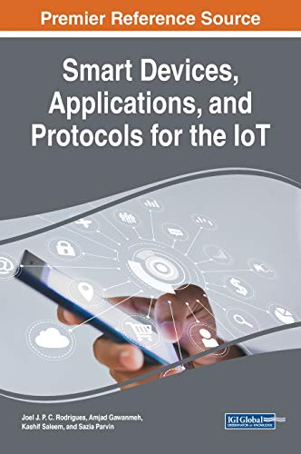 Compare Textbook Prices for Smart Devices, Applications, and Protocols for the IoT Advances in Multimedia and Interactive Technologies 1 Edition ISBN 9781522578116 by Joel J. P. C. Rodrigues,Joel J. P. C. Rodrigues,Amjad Gawanmeh,Kashif Saleem,Sazia Parvin