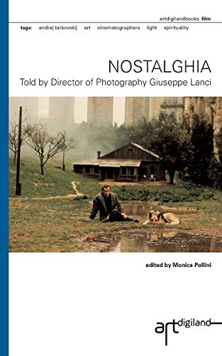 Nostalghia: Told by Director of Photography Giuseppe Lanci