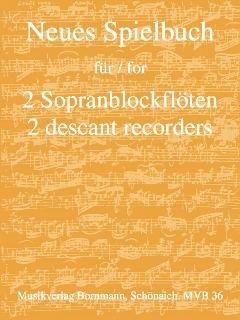 NEUES SPIELBUCH FUER 2 SOPRANBLOCKFLOETEN - arrangiert für zwei Sopranblockflötem [Noten / Sheetmusic]