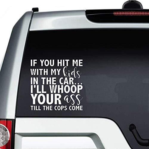 Als je me raakte met mijn kinderen in de auto ik gooi je kont tot de politie komen auto Sticker, Vinyl Car Decal, Decor voor raam, Bumper, Laptop, muren, computer, thmbler, mok, kop, telefoon, truck, auto-accessoires