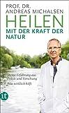 Heilen mit der Kraft der Natur: Meine Erfahrung aus Praxis und Forschung – Was wirklich hilft (insel taschenbuch)