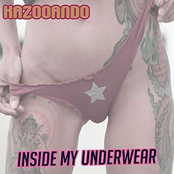 Inside my underwear