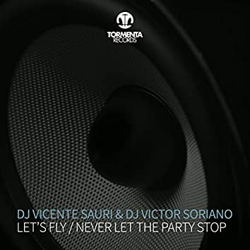 Let's Fly / Never Let The Party Stop