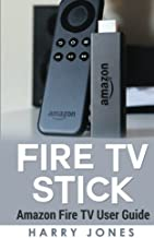 Fire Stick: Amazon Fire TV Stick User Guide (voyage, paperwhite, unlimited, amazon echo, support, apps, remote)