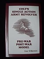 Colt's Single Action Revolver Pre-War/Post-War Model