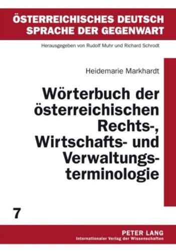Wörterbuch der österreichischen Rechts-, Wirtschafts- und Verwaltungsterminologie: 2., durchgesehene Auflage (Österreichisches Deutsch – Sprache der Gegenwart, Band 7)