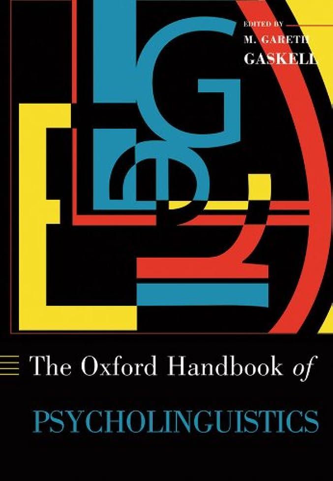熱心同時脱走The Oxford Handbook of Psycholinguistics (Oxford Library of Psychology) (English Edition)