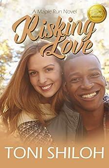 [Toni Shiloh]のRisking Love (Maple Run Book 4) (English Edition)