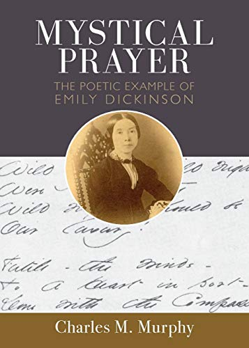 Mystical Prayer: The Poetic Example of Emily Dickinson