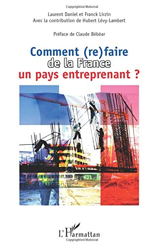 Comment (re)faire de la France un pays entreprenant ?