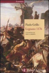 Legnano 1176. Una battaglia per la libertà