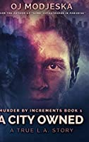 A City Owned (Murder by Increments Book 1)