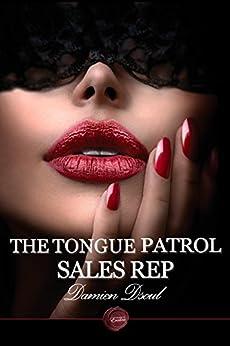 The Tongue Patrol Sales Rep by [Damien Dsoul]