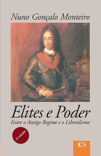 Elites e poder: entre o antigo regime e o liberalismo (Portuguese Edition)